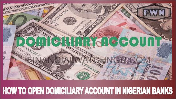 HOW TO OPEN A DOMICILIARY ACCOUNT IN NIGERIAN BANKS