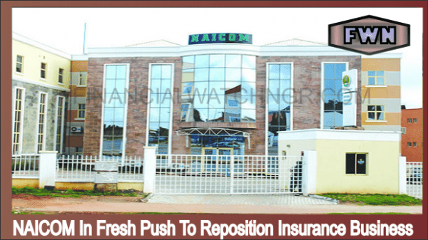 NAICOM In Fresh Push To Reposition Insurance Business