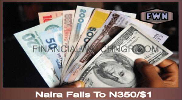 Naira Falls To N350/$1