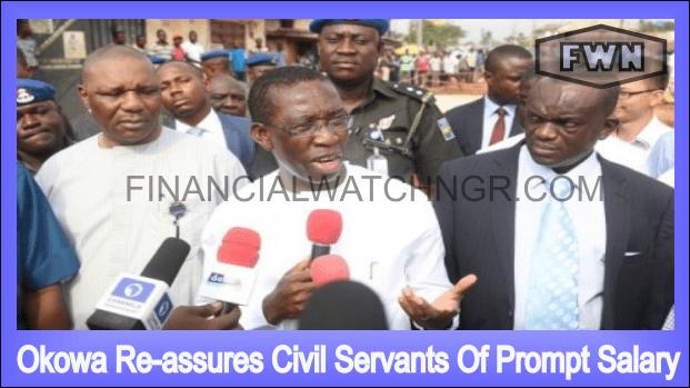 Okowa Re-assures Civil Servants Of Prompt Salary
