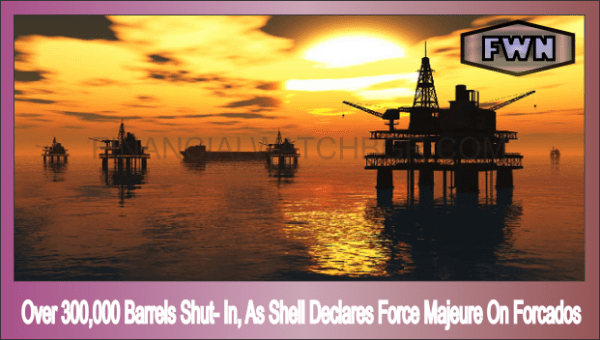 Over 300,000 Barrels Shut- In, As Shell Declares Force Majeure On Forcados