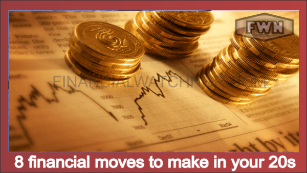 8 financial moves to make in your 20s