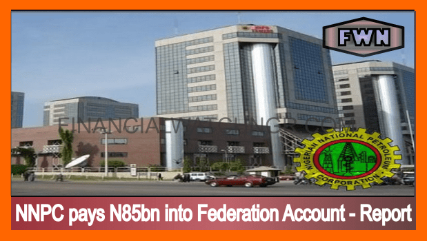 NNPC pays N85bn into Federation Account - Report