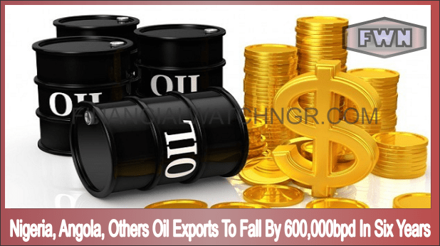 Nigeria, Angola, Others Oil Exports To Fall By 600,000bpd In Six Years