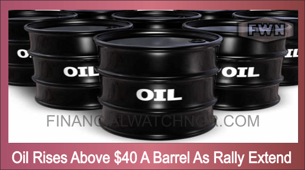 Oil Rises Above $40 A Barrel As Rally Extend