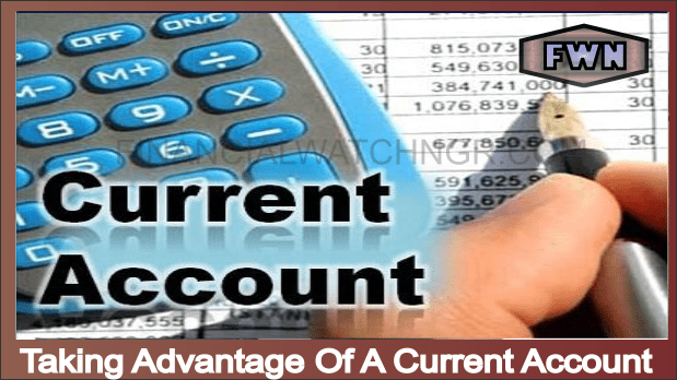Taking Advantage Of A Current Account