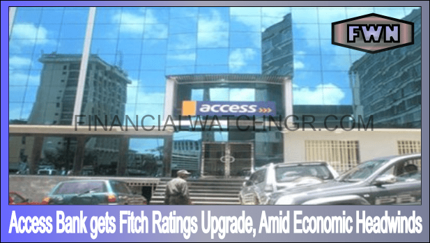 Access Bank gets Fitch ratings upgrade, amid economic headwinds