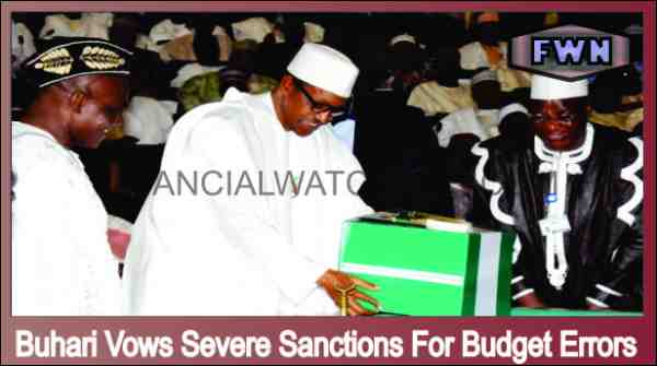 Buhari Vows Severe Sanctions For Budget Errors
