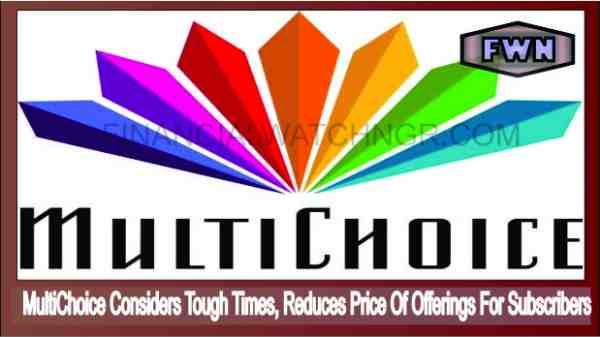 MultiChoice considers tough times, reduces price of offerings for ...