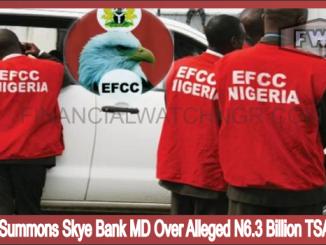 EFCC Summons Skye Bank MD Over Alleged N6.3 Billion TSA Fraud 1