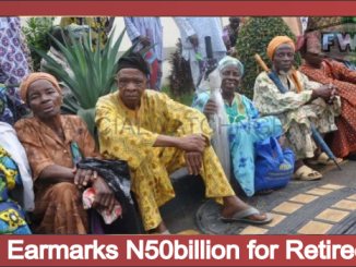 FG Earmarks N50billion for Retirees