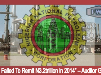 NNPC Failed To Remit N3.2trillion in 2014