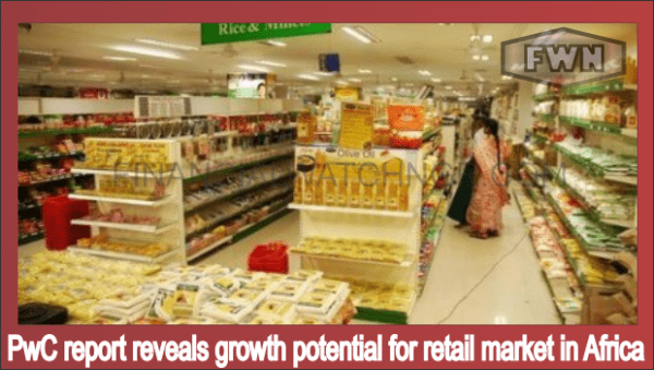 PwC report reveals growth potential for retail market in ...