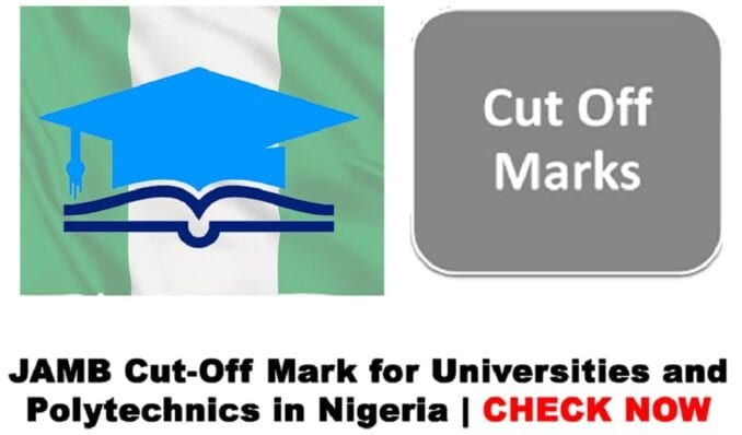 Jamb cut off mark for univerities and polytechnics in Nigeria